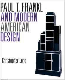 Paul T Frankl and Modern American Design Book Cover